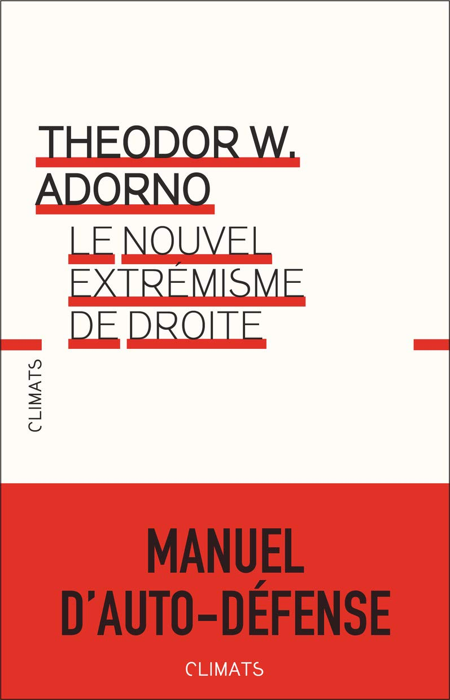 Theodor W Adorno, Le nouvel extrémisme de droite, Climats