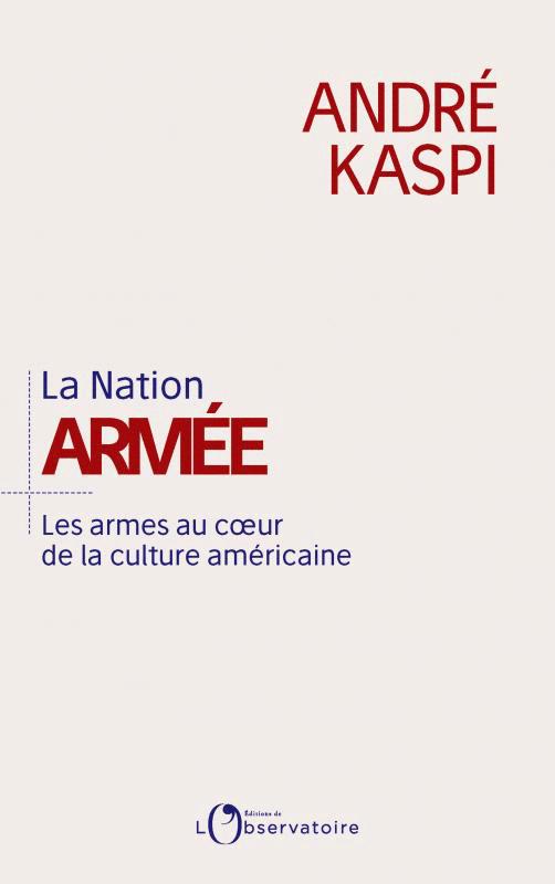 André Kaspi, La nation armée