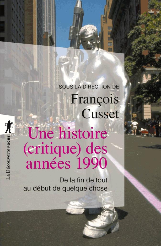 Livre de François Cusset, Une histoire (critique) des années 1990