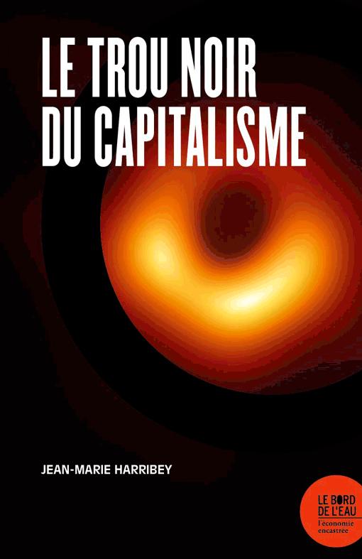 Livre de Jean-Marie Harribey, Le trou noir du capitalisme