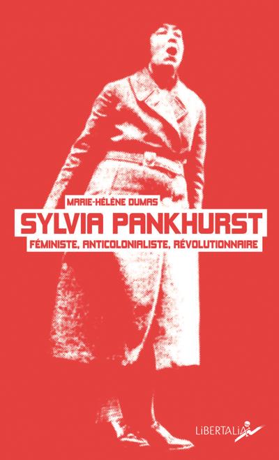 Sylvia Pankhurst, féministe, anticolonialiste révolutionnaire