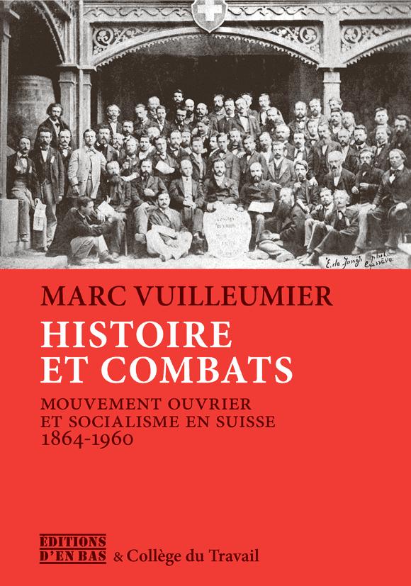 Marc Vuilleumier, Histoire et combats: mouvement ouvrier et socialisme en Suisse 1864–1960. Lausanne, Editions d'En Bas