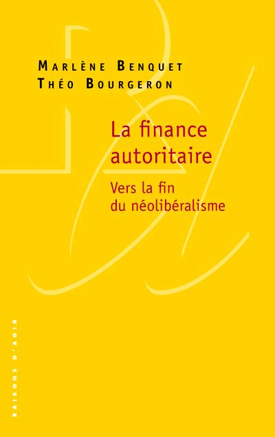 Marlène Benquet et Théo Bourgeron, La Finance autoritaire
