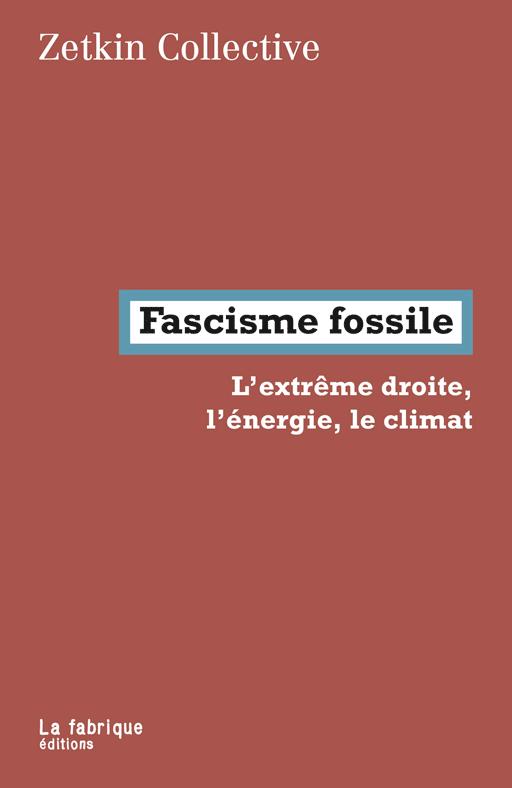 Fascisme fossile, l'extrême droite, l'énergie, le climat